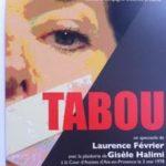 Théâtre : TABOU – Laurence Février – 2012 à 2016